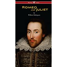 Romeo and Juliet (Wisehouse Classics Edition)