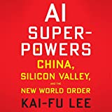 AI Superpowers: China, Silicon Valley, and the New World Order 画像