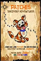 Patches Discovery Adventures Journeys: Travel Quest Journeys One, Two and Three