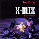 X-Mix: Electro Boogie by Dave Clarke