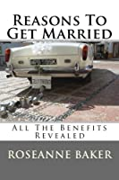 Reasons to Get Married: All the Benefits Revealed