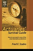 Actuaries' Survival Guide: How to Succeed in One of the Most Desirable Professions【洋書】 [並行輸入品]
