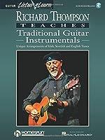 Richard Thompson Teaches Traditional Guitar Instrumentals: Unique Arrangements of Irish, Scottish and English Tunes