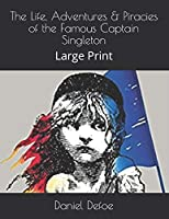 The Life, Adventures & Piracies of the Famous Captain Singleton: Large Print