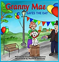 Granny Mae Saves the Day (Granny Mae Adventures)