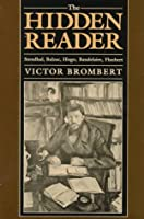 The Hidden Reader: Stendhal, Balzac, Hugo, Baudelaire, Flaubert