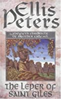 The Leper of Saint Giles: The Fifth Chronicle of Brother Cadfael (The Cadfael Chronicles)