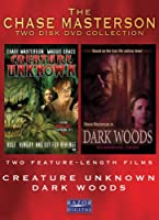 The Chase Masterson Collection: Creature Unknown/Dark Woods
