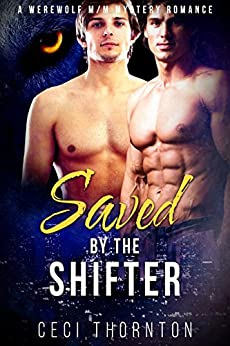 Saved by the Shifter: A Werewolf M/M Mystery Romance by [Thornton, Ceci]