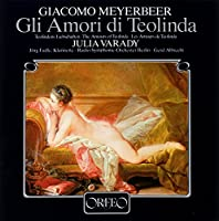 マイアベーア「テオリンダの愛」 (Meyerbeer: Gli Amori di Teolinda)