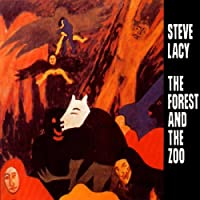 Forest & The Zoo by STEVE LACY (2008-02-12)