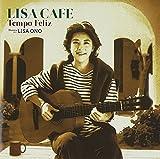 LISA CAFE~Tempo Feliz~/