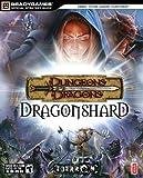 Dungeons &Dragons¿ Dragonshard(tm) Official Strategy Guide (Official Strategy Guides (Bradygames))