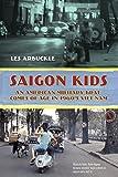 Saigon Kids: An American Military Brat Comes of Age in 1960's Vietnam