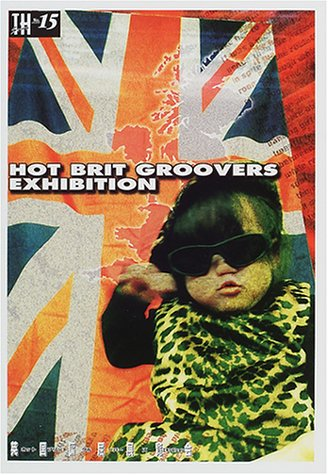 Hot Brit groovers exhibition―英国偏屈展覧会 (トーキングヘッズ叢書 (No.15))の詳細を見る