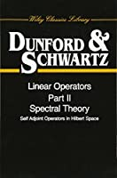 Linear Operators, Part 2: Spectral Theory, Self Adjoint Operators in Hilbert Space (Wiley Classics Library)