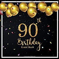 90th Birthday Guest Book: Balloons Celebrate Background | Keepsake Memory Book and Gift Log | Message Anniversary | Guest Write in & Well Wishes | Celebrating Sign in | Celebration Party Decorations | For Friend and Family (90 Year Happy Birthday)