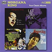 Four Classic Albums (For You, For Me, For Evermore / Sings The Blues / The Greatest Songs Ever Swung / Let Me Love You) by Morgana King (2011-02-15)