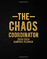 The Chaos Coordinator 2020-2024 Monthly Planner: Nifty Black & Leaf Gold Five Year Monthly Calendar & Schedule Agenda | 5 Year Organizer with To-Do's, U.S. Holidays, Inspirational Quotes, Vision Boards & Notes