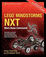 LEGO MINDSTORMS NXT: Mars Base Command: Mars Base Command (Technology in Action)