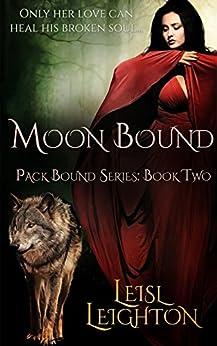 Moon Bound (Pack Bound Book 2) by [Leighton, Leisl]