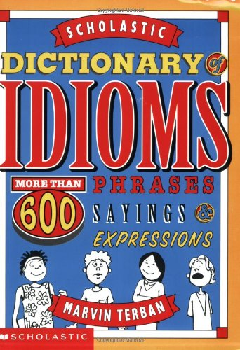 Scholastic Dictionary of Idiomsの詳細を見る