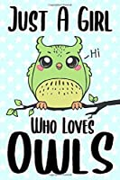 """Just A Girl Who Loves Owls: Dotted Journal 6x9"""" Bullet Notebook Cute Owls Gifts a blank dot grid journal for Kids & Teenage Girls for Writing & Journaling (bullet grid)"""
