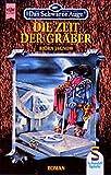 Das Schwarze Auge. Die Zeit der Graeber. Dritter Roman aus der aventurischen Spielewelt.