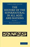 The History of the Supernatural in All Ages and Nations (Cambridge Library Collection - Spiritualism and Esoteric Knowledge)