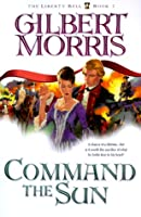 Command the Sun (Liberty Bell, 7)