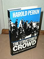 The structured crowd: Essays in English social history