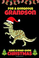 For A Gorgeous Grandson: Cool Christmas Gifts for Boys 5-12 Year Old, Dinosaur Lovers Gift Ideas, Blank Lined Journal to Write In (Alternative to Card)