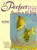 A Perfect Fish: Illusions in Fly Tying 画像