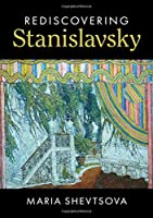 Rediscovering Stanislavsky (Cambridge Introductions to Literature (Hardcover))