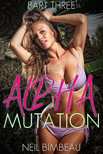 Download The Alpha Mutation: Part Three (English Edition) B0767HKTZK