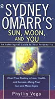 Sydney Omarr's Sun, Moon, and You: An Astrological Guide to your Personality
