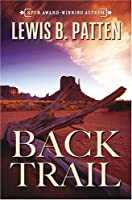 Back Trail: A Western Duo (Five Star First Edition Western Series)