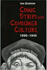 Comic Strips and Consumer Culture: 1890-1945 ペーパーバック