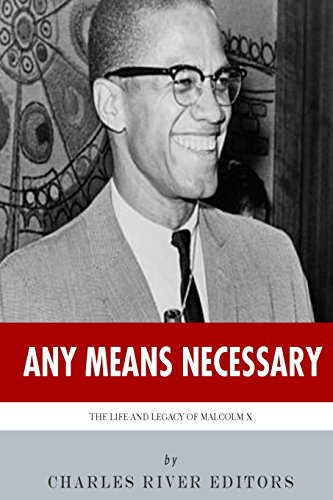 Download Any Means Necessary: The Life and Legacy of Malcolm X 1493661795