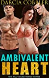 Ambivalent Heart: New Adult College Menage Romance (English Edition)