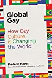 Global Gay: How Gay Culture Is Changing the World (MIT Press)