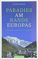 Paradies am Rande Europas: Impressionen aus Georgien von 1992 bis 2017