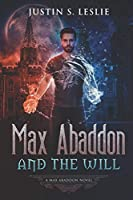 MAX ABADDON AND THE WILL: A MAX ABADDON NOVEL