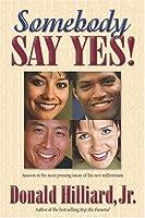 Somebody Say Yes!