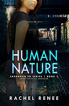 Human Nature (Savannah PD Series Book 2) by [Renee, Rachel]