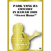 "PARK YONG HA CONCERT IN HAWAII 2009""Sweet Home"" [DVD]"