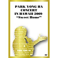 "PARK YONG HA CONCERT IN HAWAII 2009""Sweet Home"""