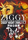 ZIGGY NIGHT 2004.11.7 [DVD]