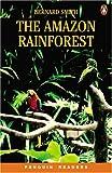 *THE AMAZON RAINFOREST (CASS PK)     PGRN2 (Penguin Readers: Level 2 Series)