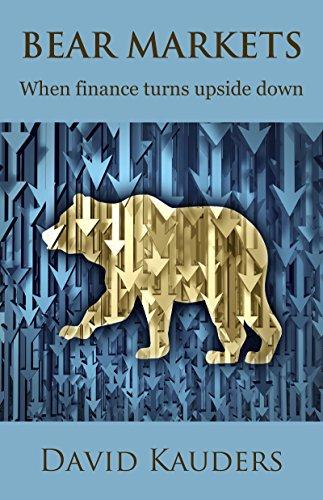 Bear Markets: When finance turns upside down (English Edition)